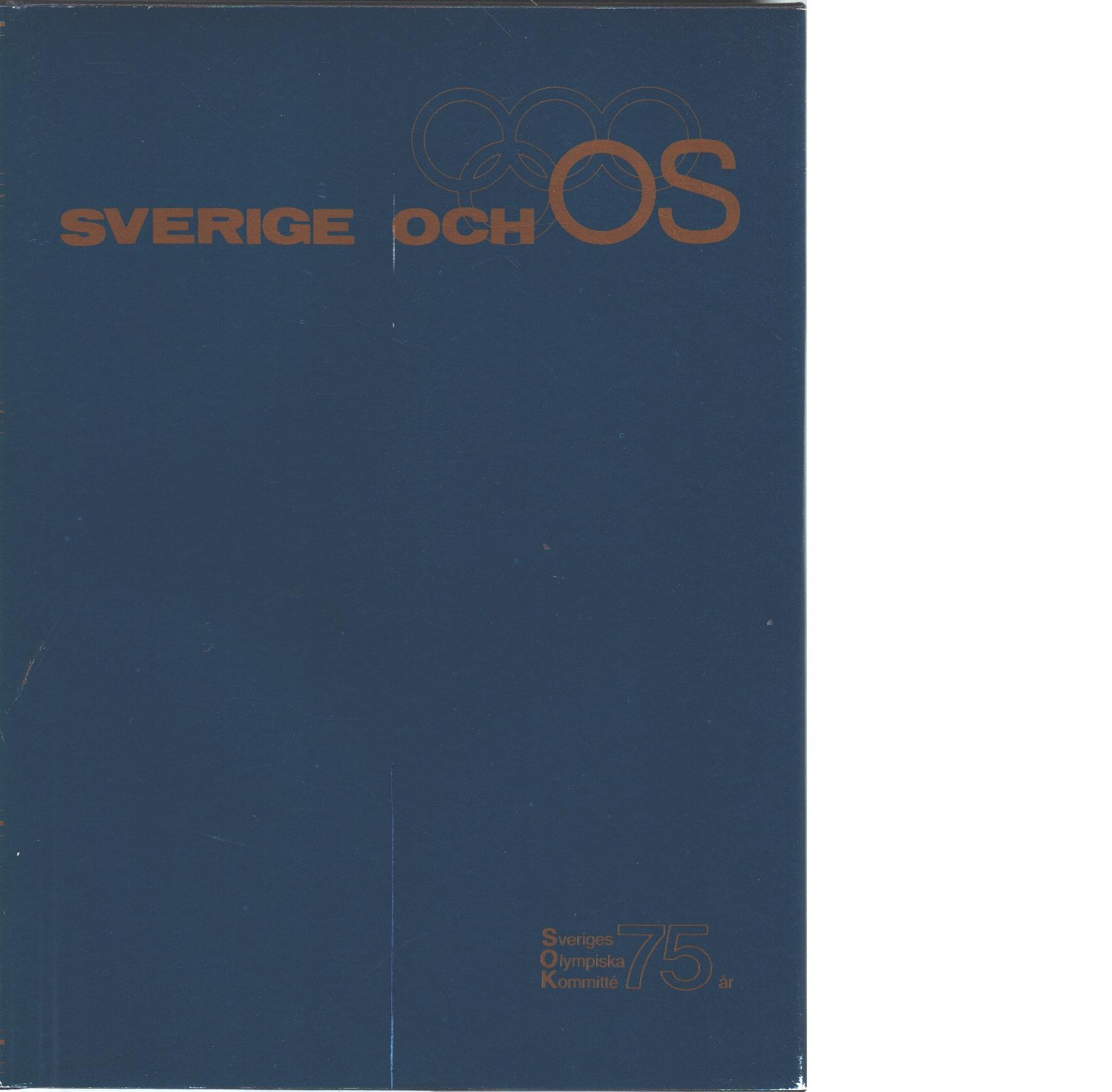 Sverige och OS : Sveriges olympiska kommitté 75 år - Red.