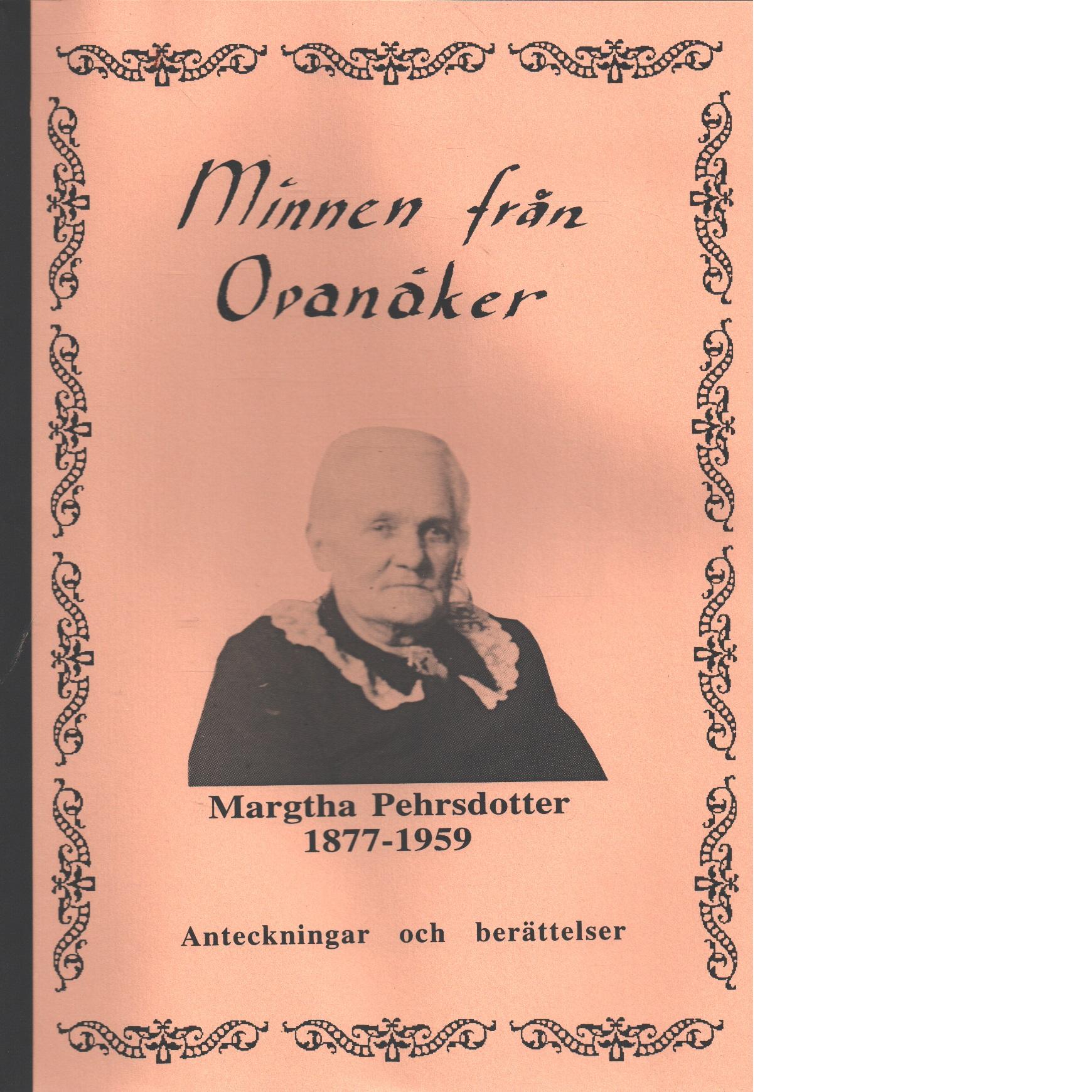 Minnen från Ovanåker : [anteckningar och berättelser] - Pehrsdotter, Margtha