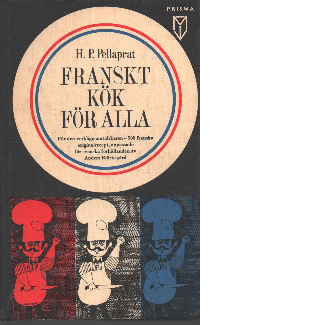 Franskt kök för alla - Pellaprat, Henri-paul