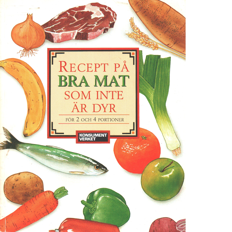 Recept på bra mat som inte är dyr : för 2 och 4 portioner - Red.