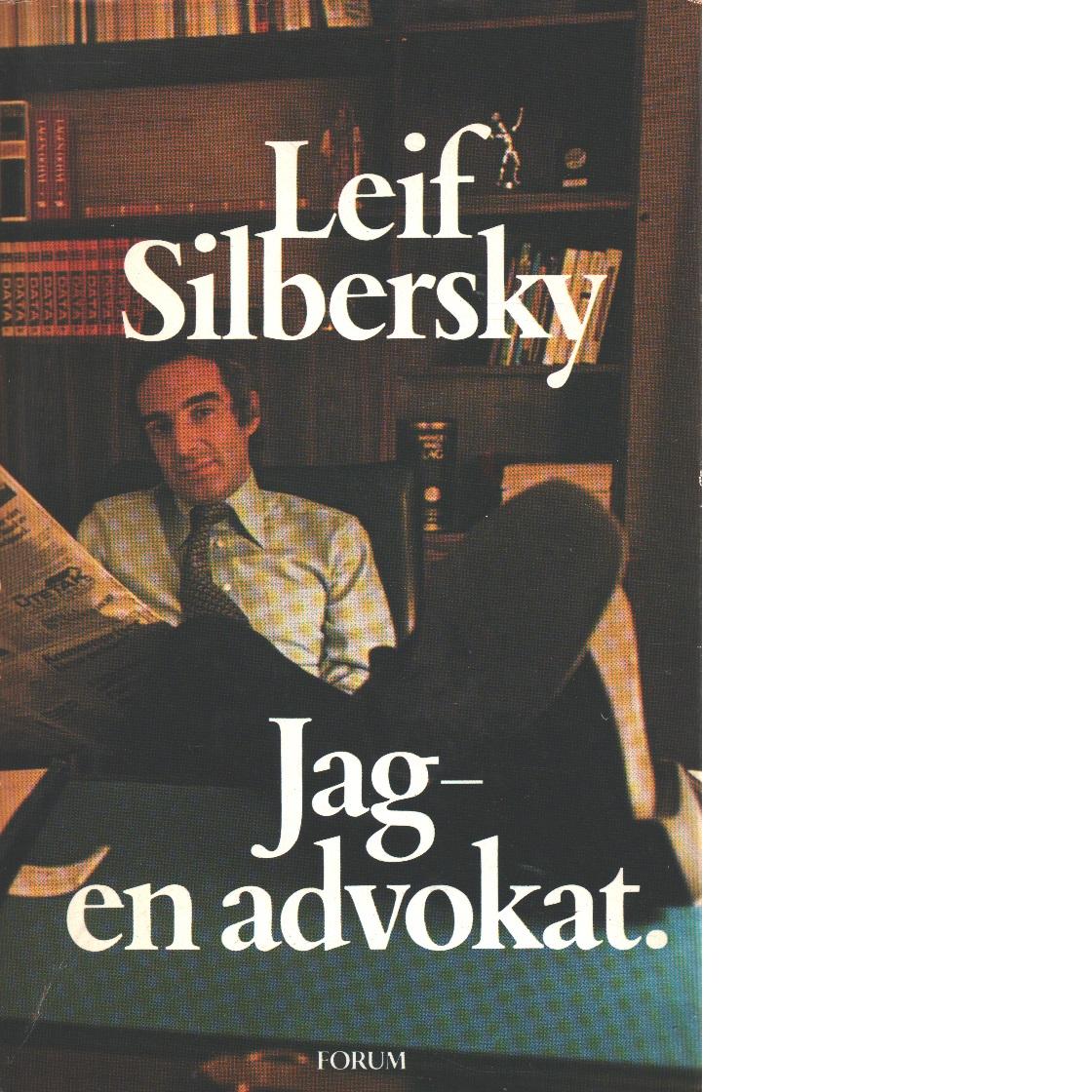 Jag - en advokat - Silbersky, Leif