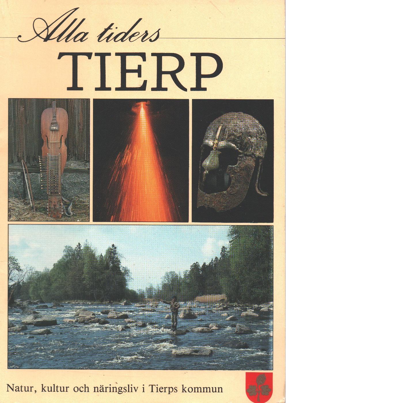 Alla tiders Tierp : natur, kultur och näringsliv - Red.