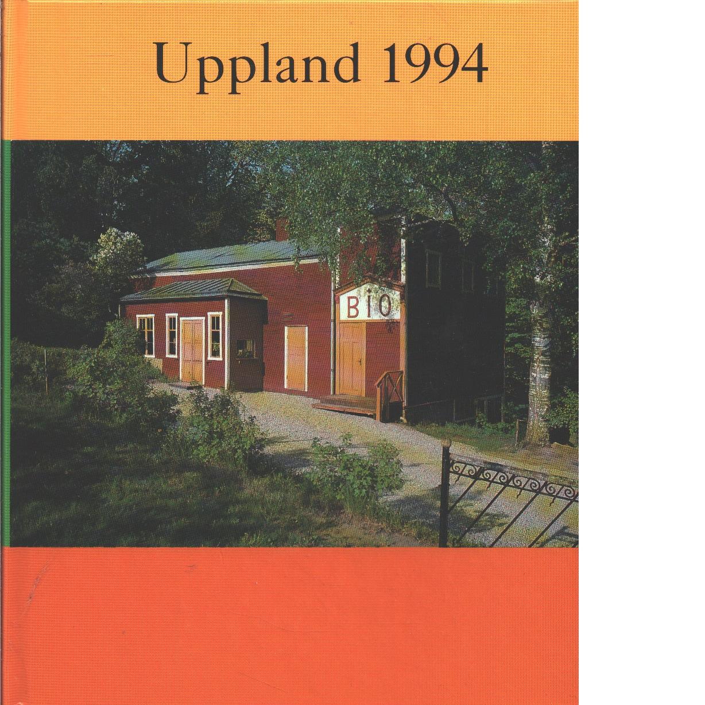 Uppland : årsbok för medlemmarna i Upplands fornminnesförening och hembygdsförbund. 1994 - Red.