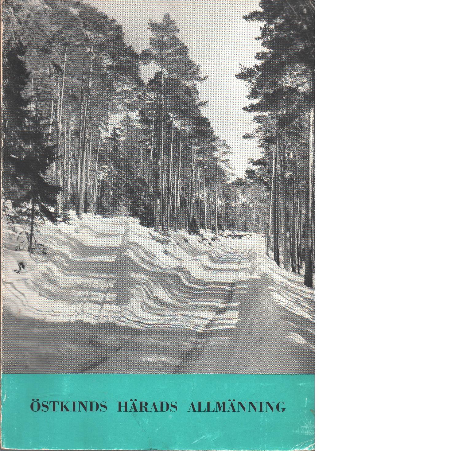 Östkinds härads allmänning : några minnesblad och bilder från Vikboland och Kolmård - Risberg, Georg E.