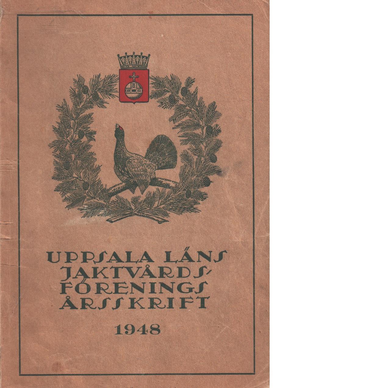 Uppsala läns jaktvårdsförenings årsskrift 1948 - Red.