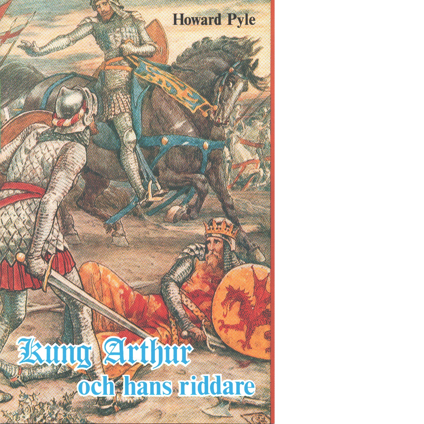 Kung Arthur och hans riddare - Pyle, Howard