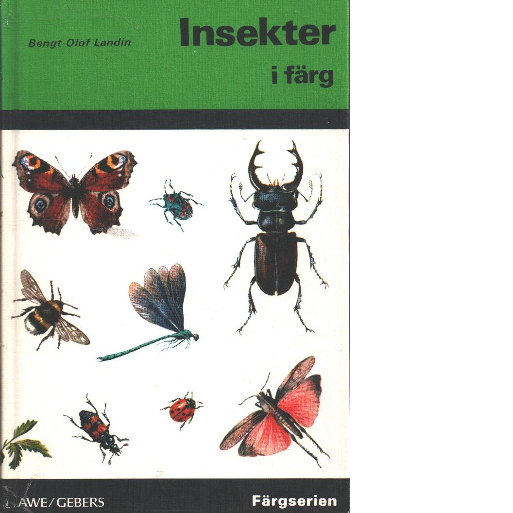 Insekter i färg - Landin, Bengt-Olof