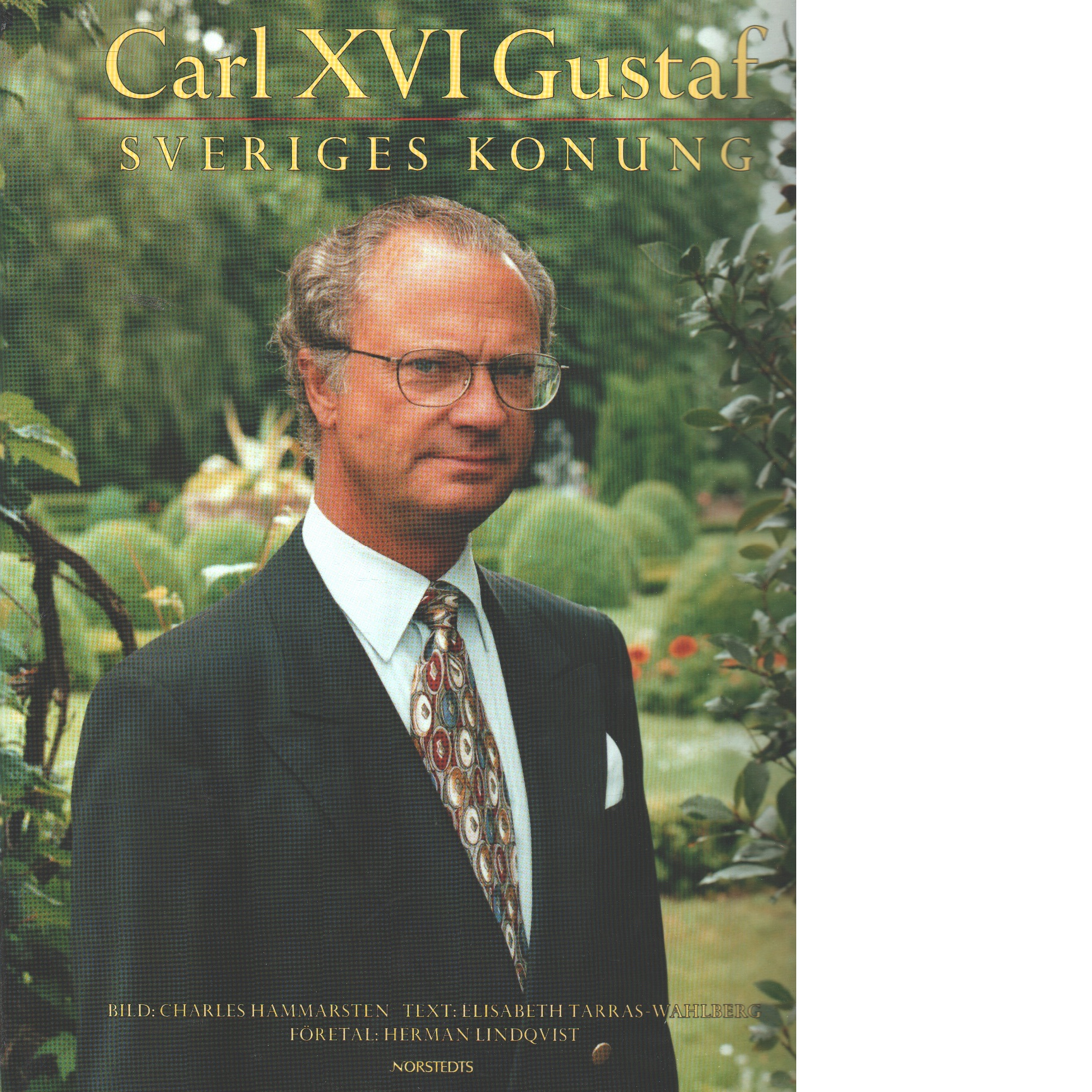 Carl XVI Gustaf : Sveriges konung - Hammarsten, Charles och Tarras-Wahlberg, Elisabeth