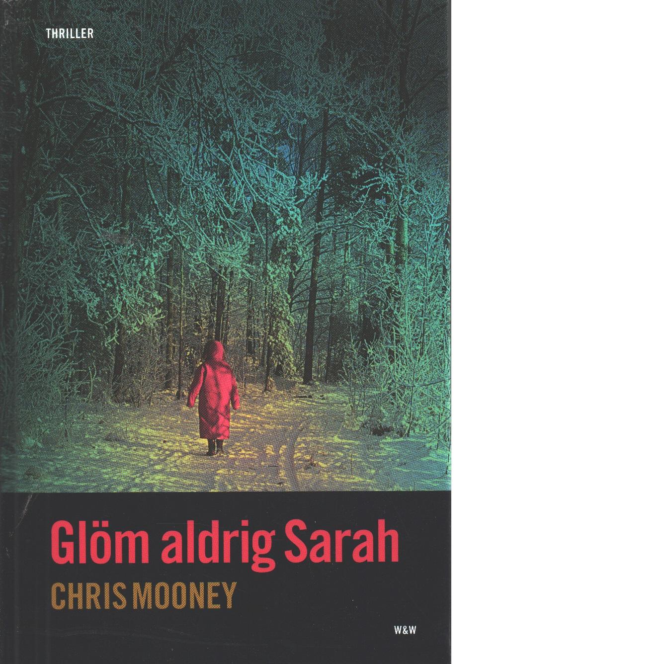 Glöm aldrig Sarah - Mooney, Chris
