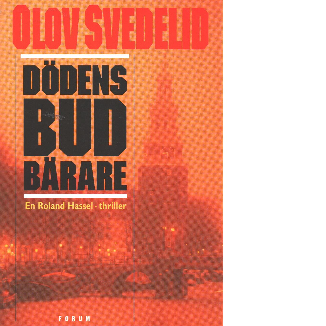 Dödens budbärare : en Roland Hassel-thriller - Svedelid, Olov