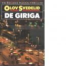 De giriga : en Roland Hassel-thriller - Svedelid, Olov