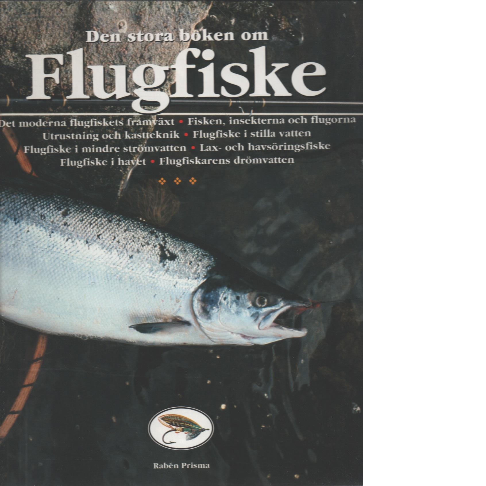Den stora boken om flugfiske - Red.
