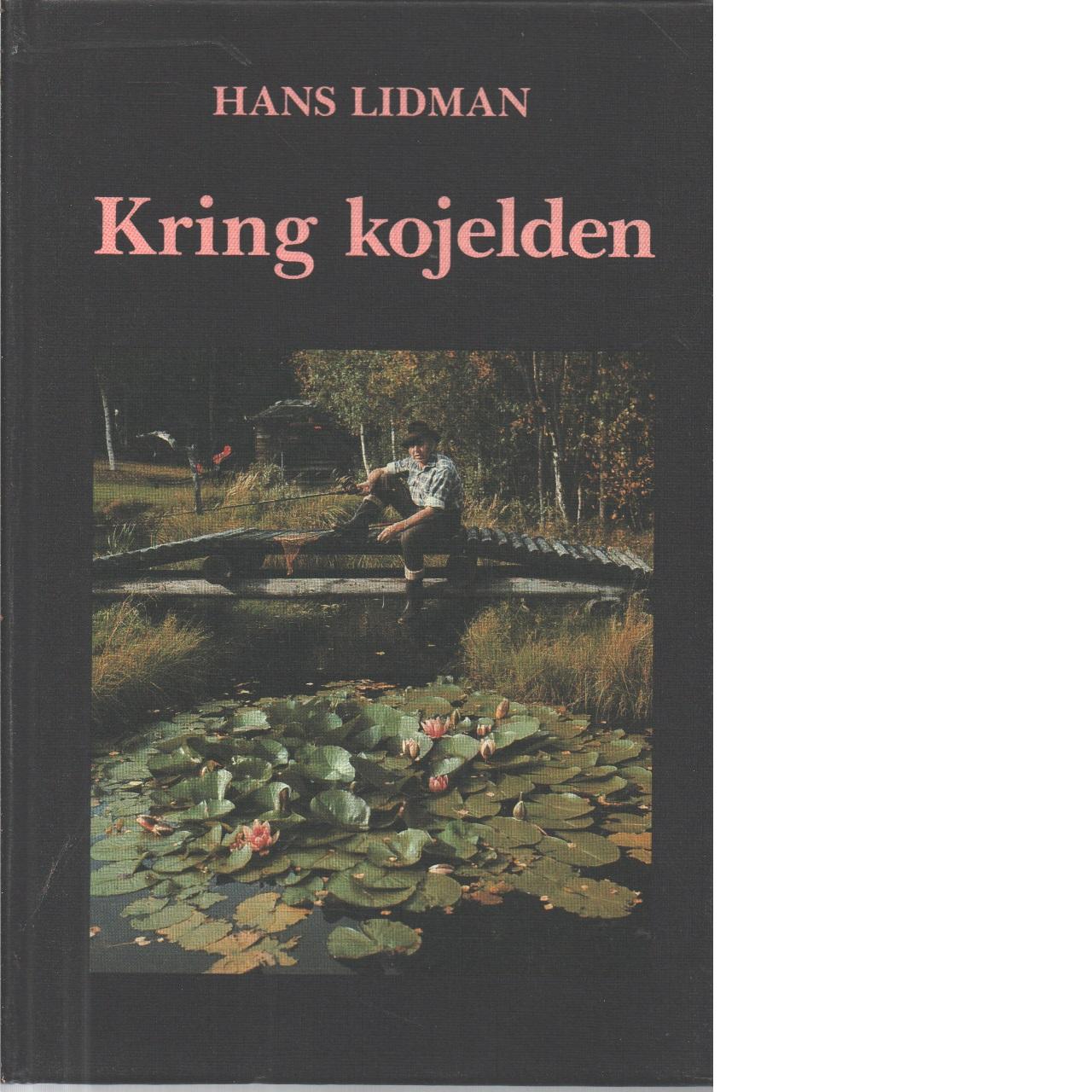 Kring kojelden : nya berättelser tidigare ej utgivna - Lidman, Hans