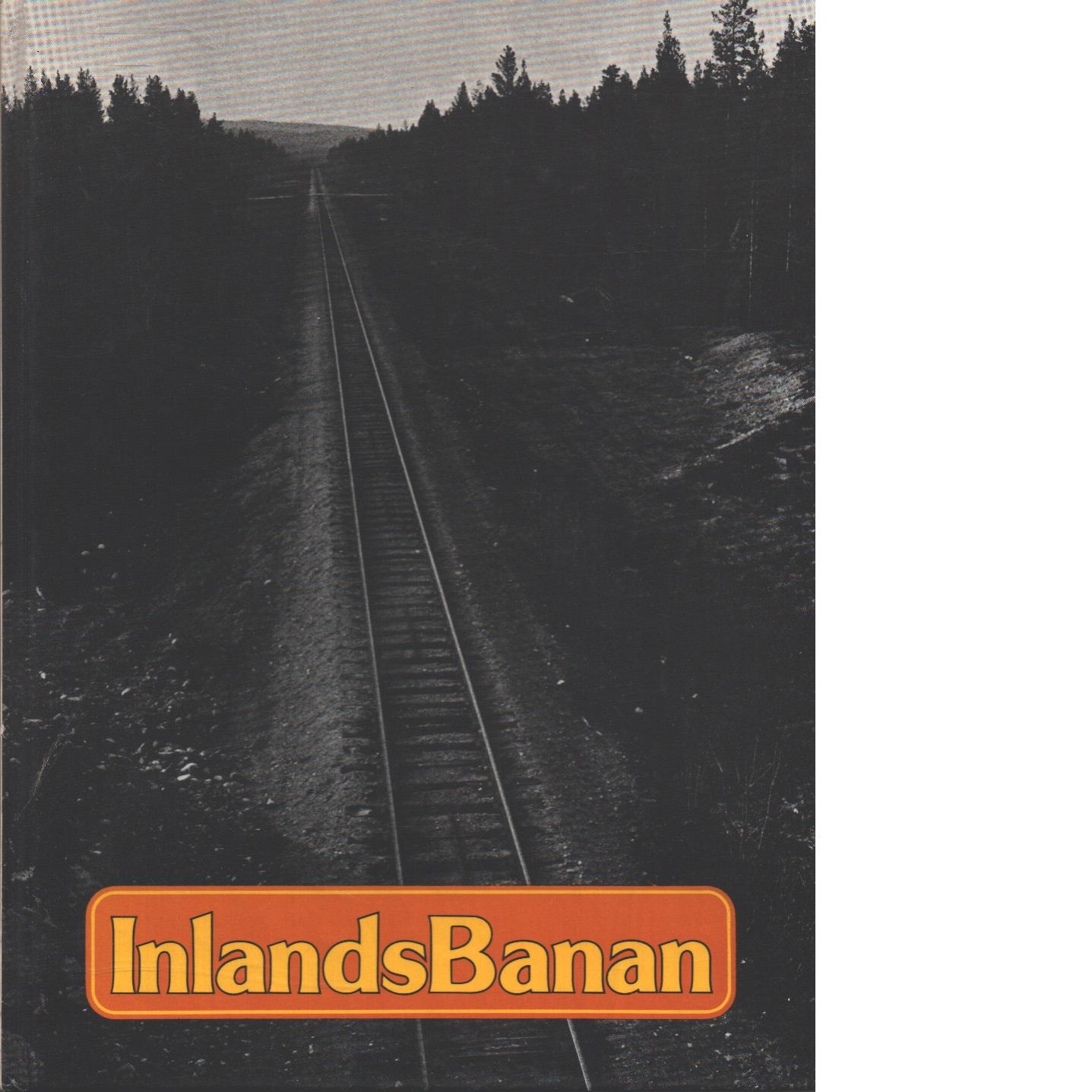Inlandsbanan : en dokumentation - Red.