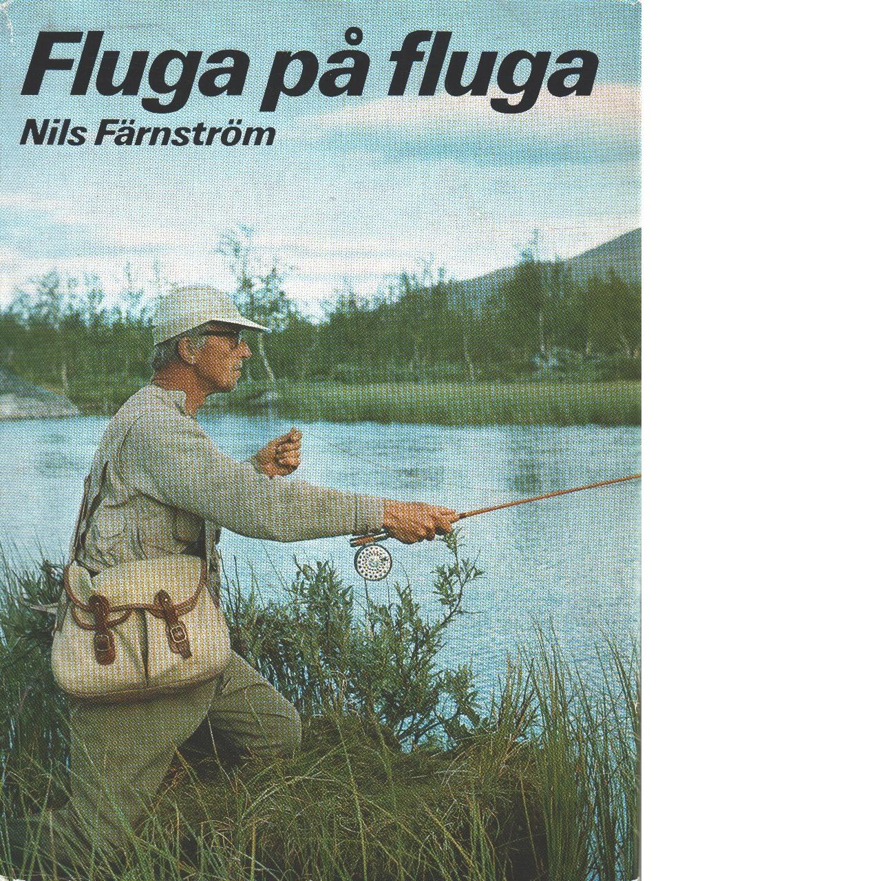 Fluga på fluga - Färnström, Nils