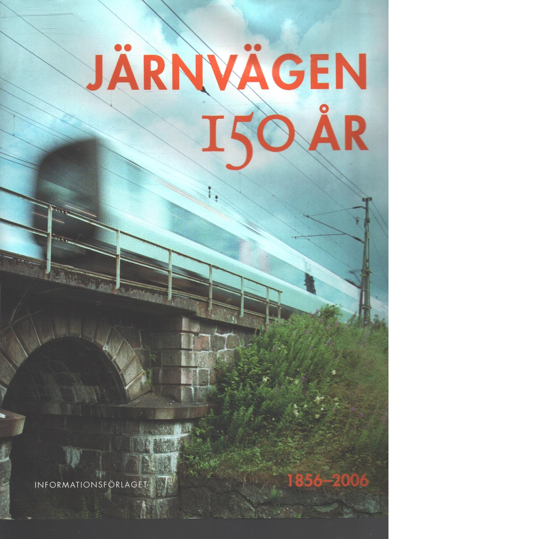 Järnvägen 150 år : 1856-2006 - Red.