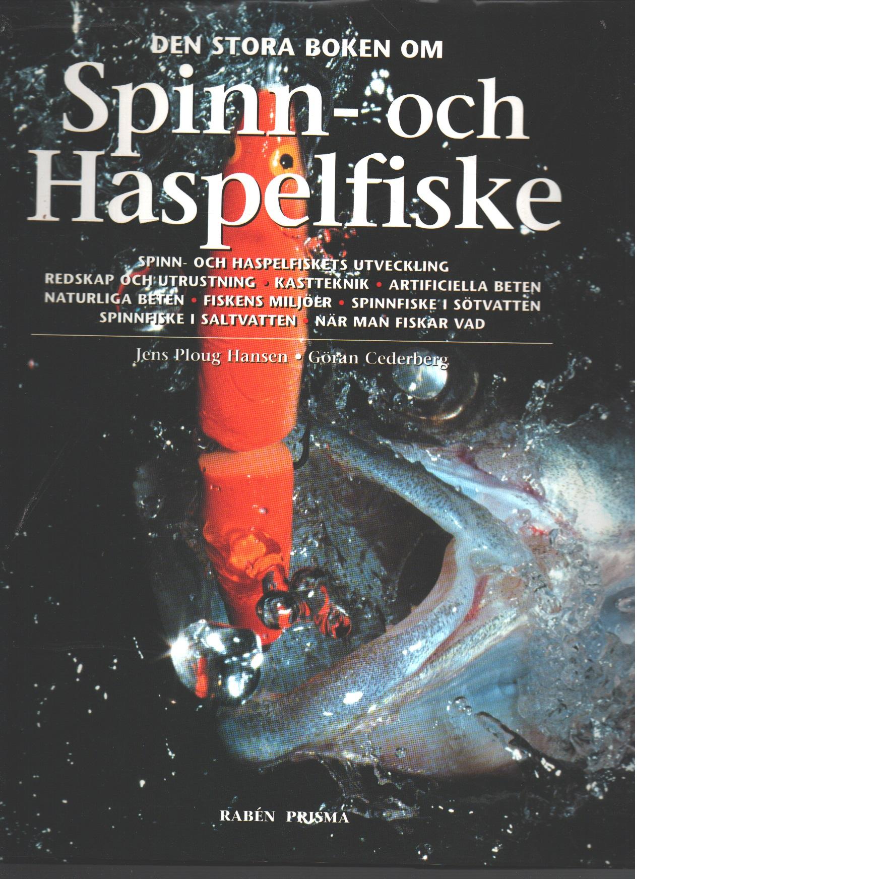 Den stora boken om spinn- och haspelfiske - Ploug Hansen, Jens och Cederberg, Göran