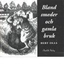 Bland smeder och gamla bruk - Olls, Bert