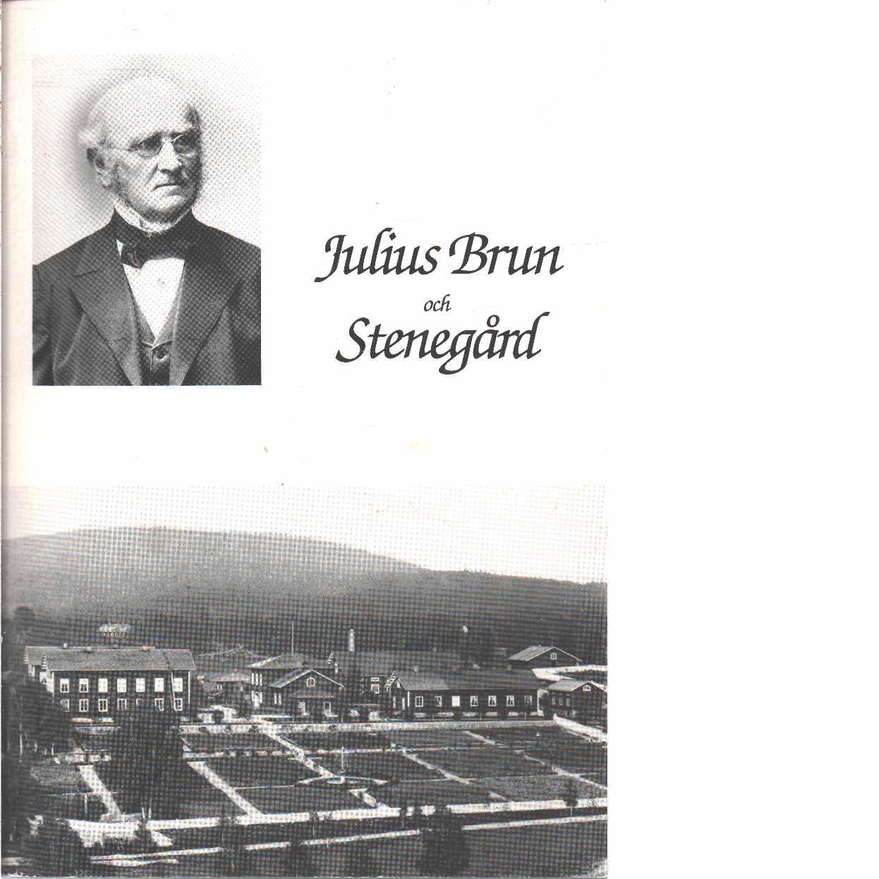Julius Brun och Stenegård. - Red.