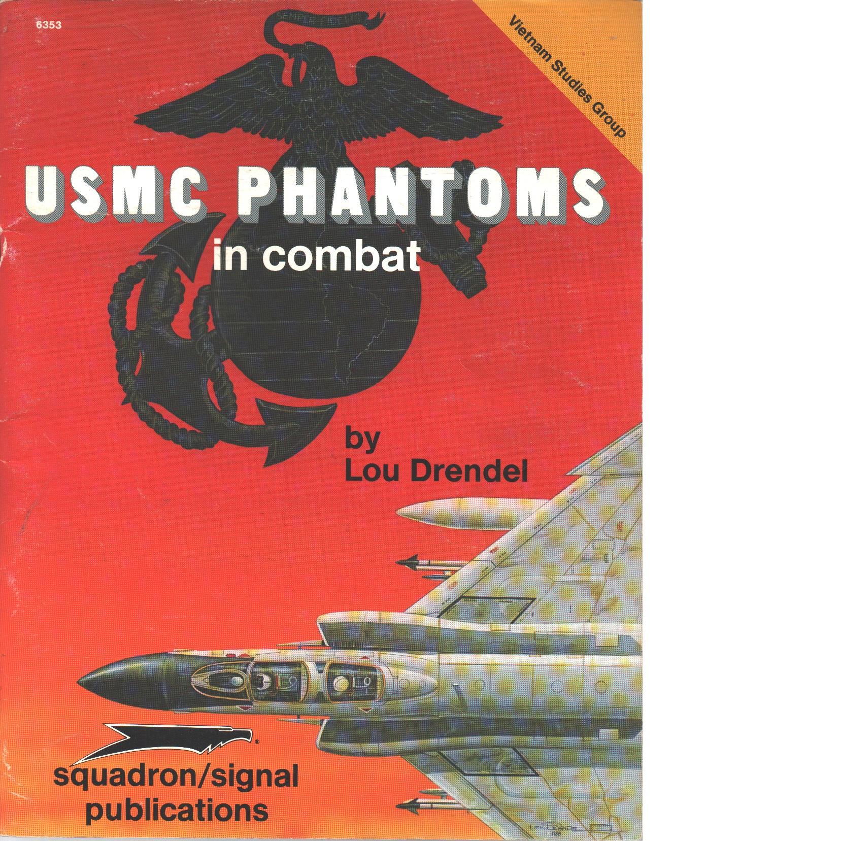 USMC Phantoms in Combat - Vietnam Studies Group - Drendel, Lou