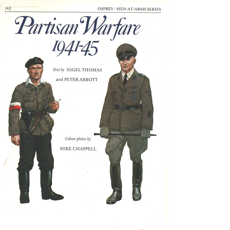 Partisan warfare 1941-45 - Thomas, Nigel och Abbott, Peter samt Chappell, Mike