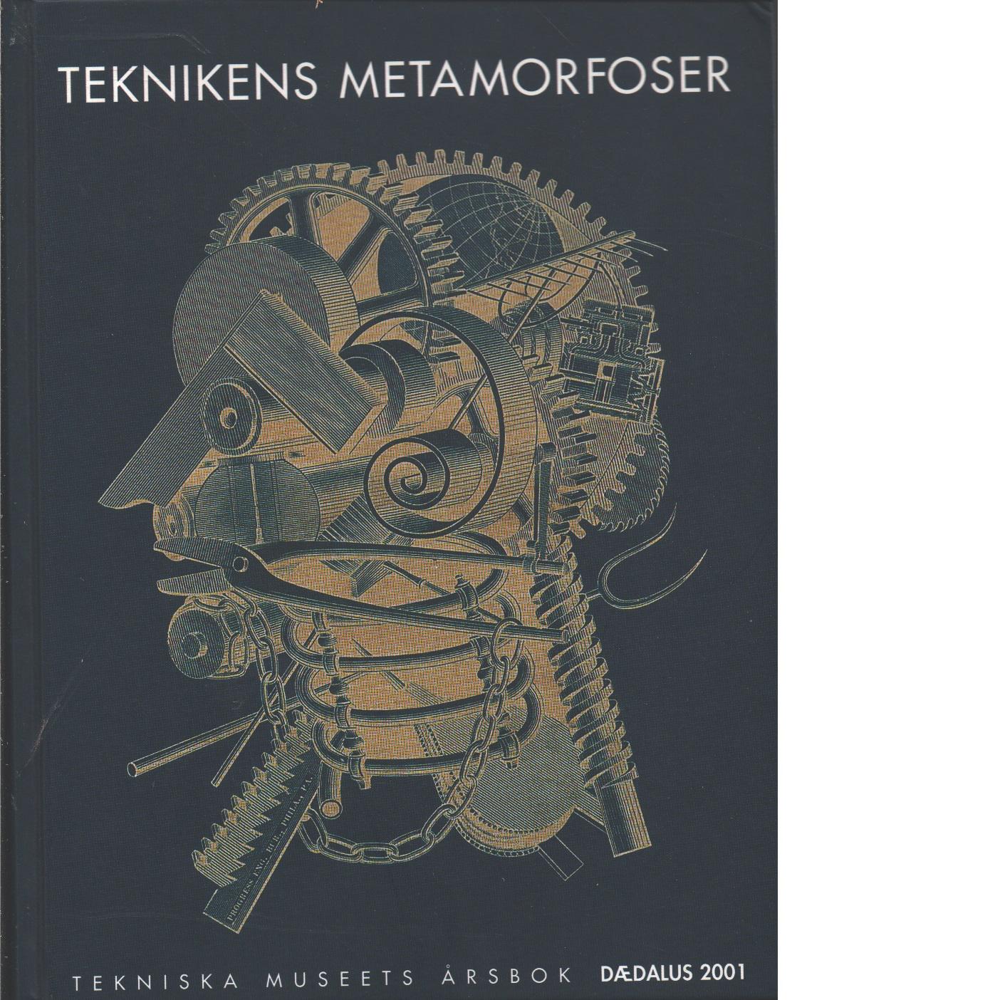 Teknikens metamorfoser : Tekniska museets årsbok. Årg. 69(2001) - Red.
