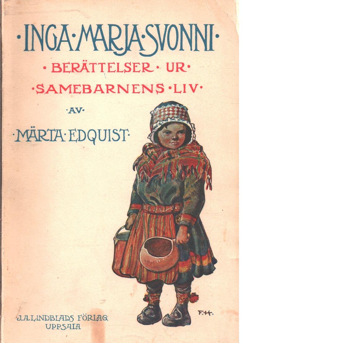 Inga Marja Svonni : berättelser ur samebarnens liv - Edquist, Märta