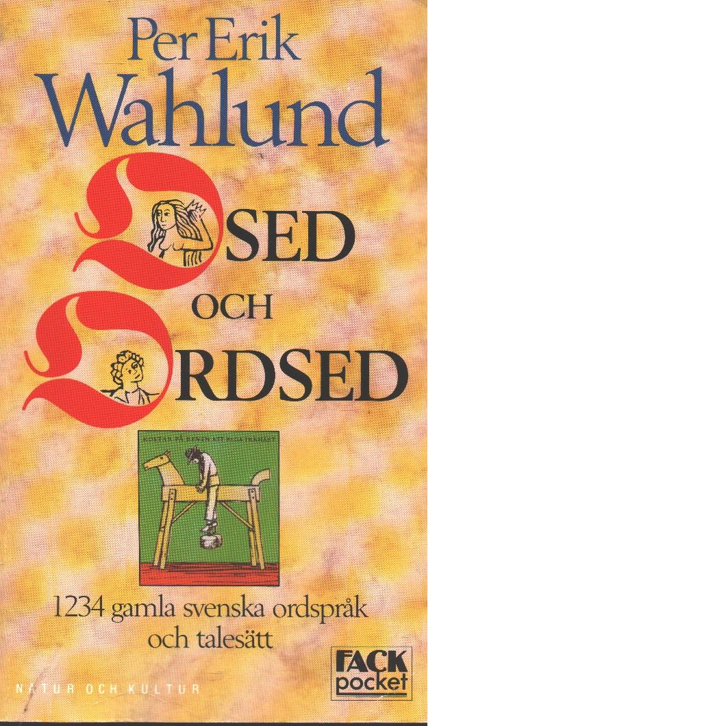 Osed och ordsed - Wahlund, Per Erik och Grubbe, Christofer Larsson