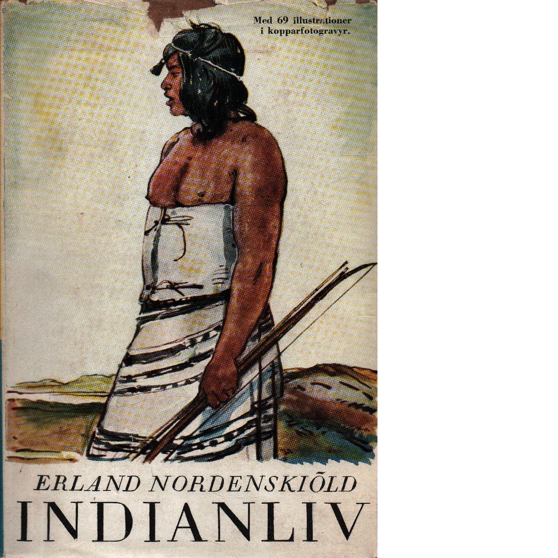 Indianliv i El Gran Chaco : (Syd-amerika) - Nordenskiöld, Erland