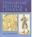 Finnarnas historia i Sverige. 1, Inflyttarna från Finland under det gemensamma rikets tid - Tarkiainen, Kari