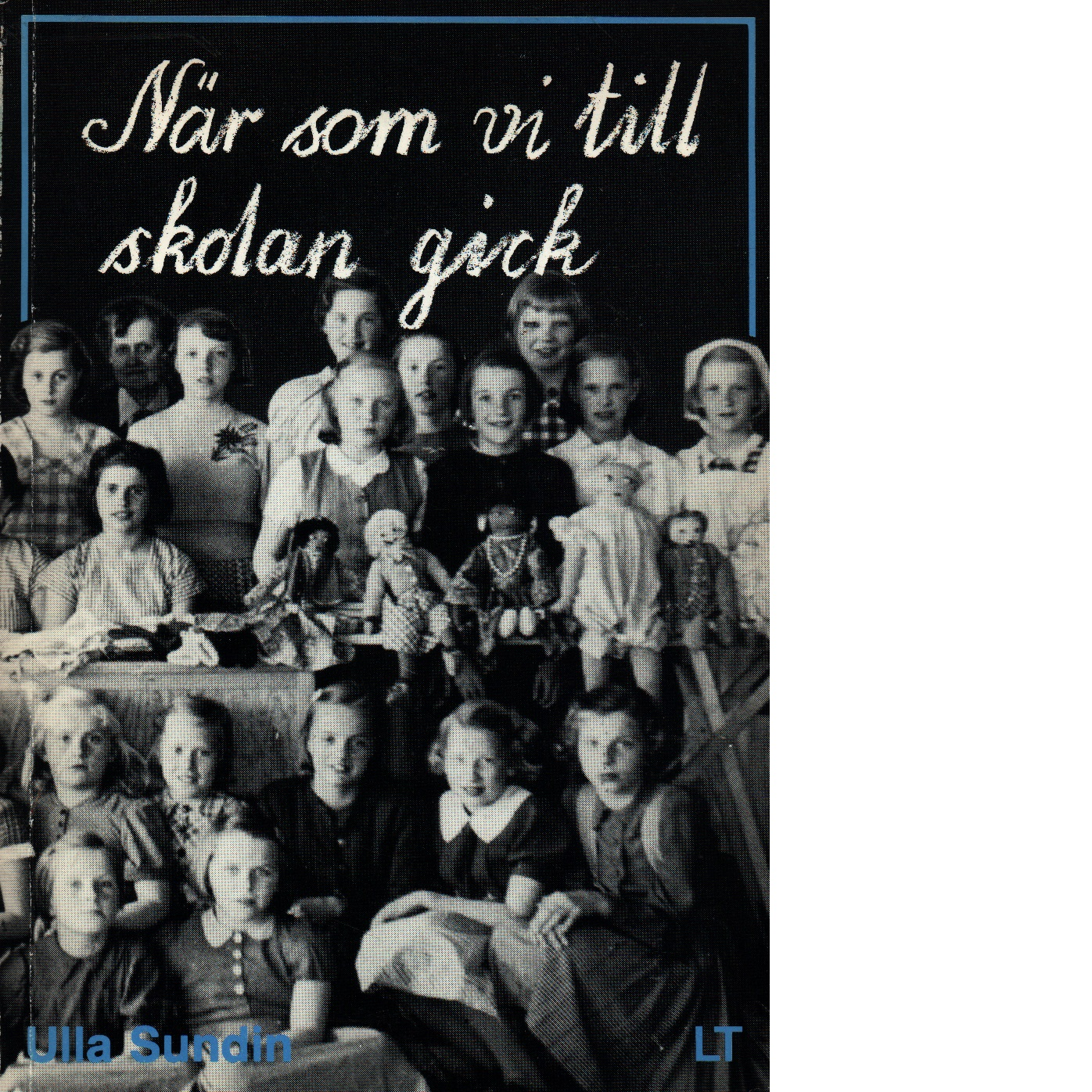 När som vi till skolan gick : studiebok - Sundin, Ulla