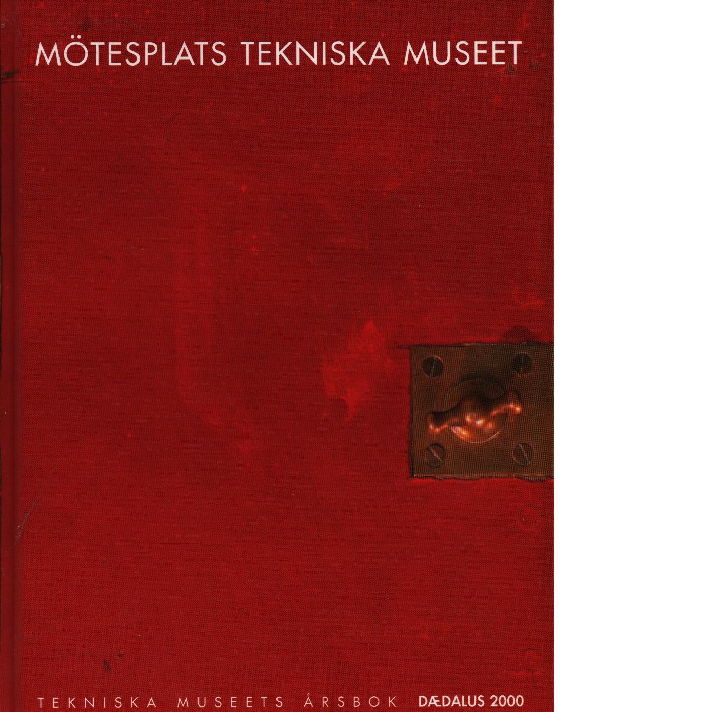 Mötesplats Tekniska museet :Tekniska museets årsbok. Årg. 68 - Dædalus