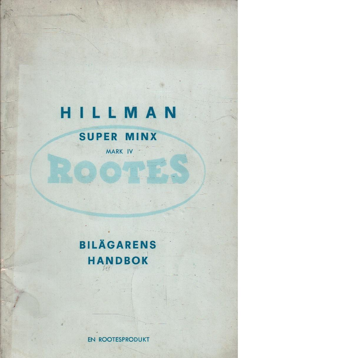 Hillman super minx : bilägarens handbok - Red.