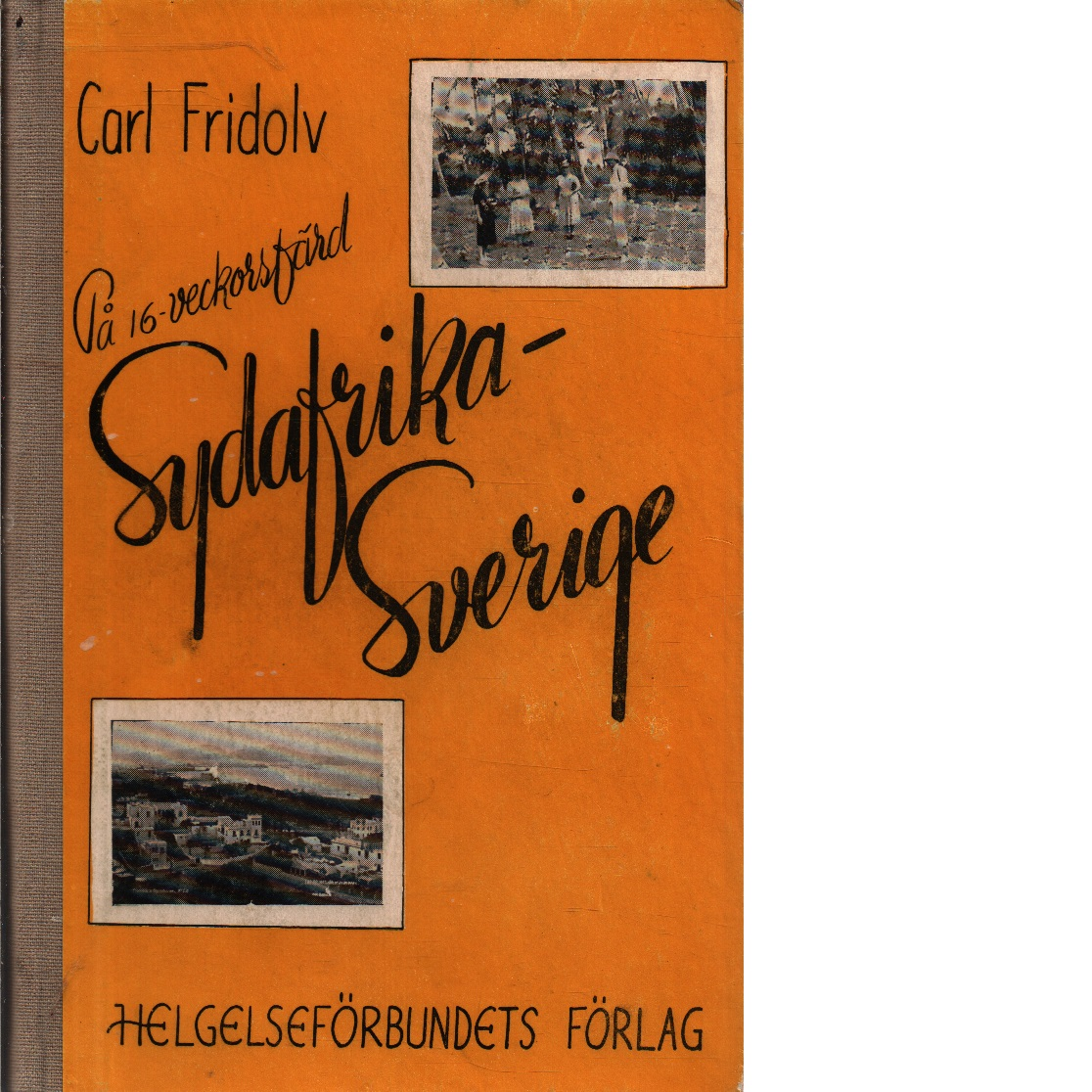På 16-veckorsfärd Sydafrika-Sverige. - Fridolv, Carl