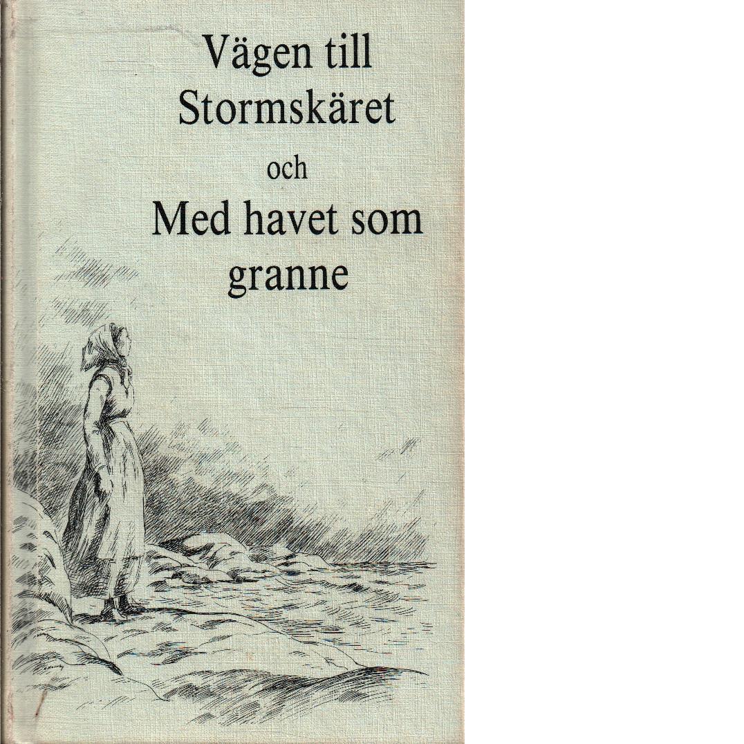 Vägen till Stormskäret : och Med havet som granne - Blomqvist, Anni