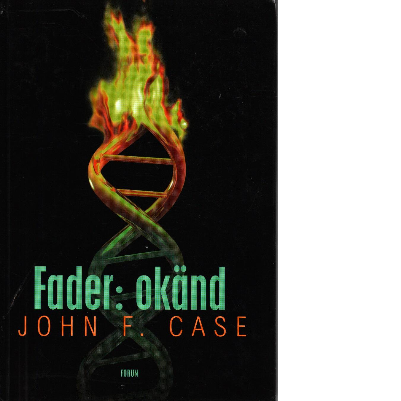 Fader: okänd - Case, John F.