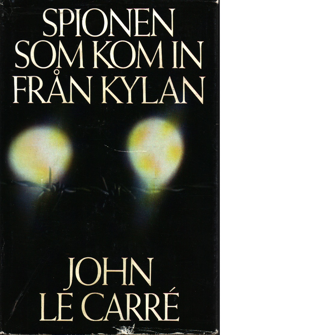 Spionen som kom in från kylan - le Carré, John