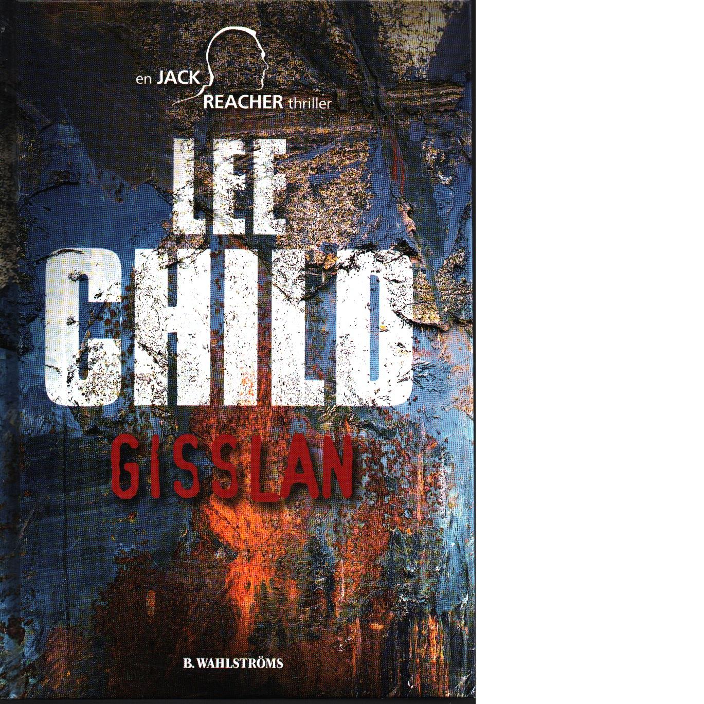 Gisslan : [en Jack Reacher thriller] - Child, Lee