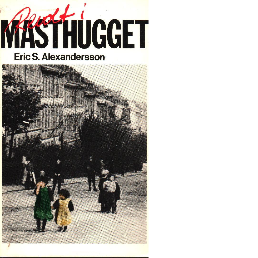 Revolt i Masthugget - Alexandersson, Eric S.