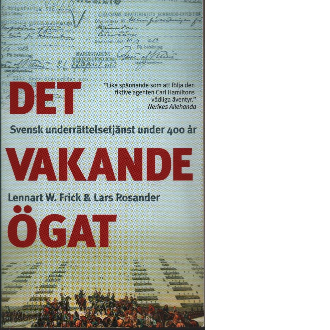 Det vakande ögat - Frick, Lennart W och Rosander, Lars