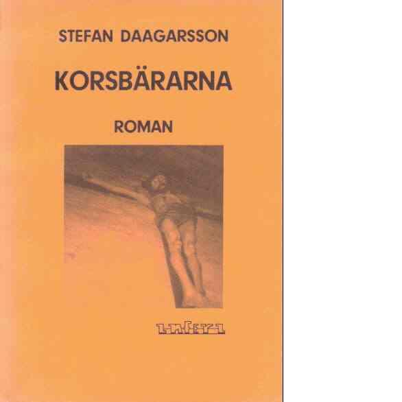Korsbärarna : roman - Daagarsson, Stefan