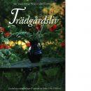 Trädgårdsliv : [en bok om trädgårdslust & uterum] - Einarson, Anna Lena