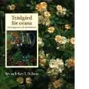 Trädgård för ovana : honungsrosor och körsbärsvin - Nilson, Siv och Nilson, Key L.