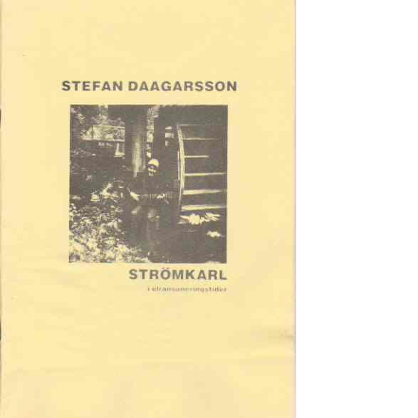 Strömkarl i elransoneringstider - Daagarsson, Stefan