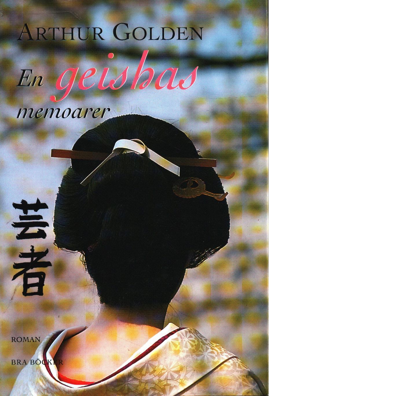 En geishas memoarer - Golden, Arthur