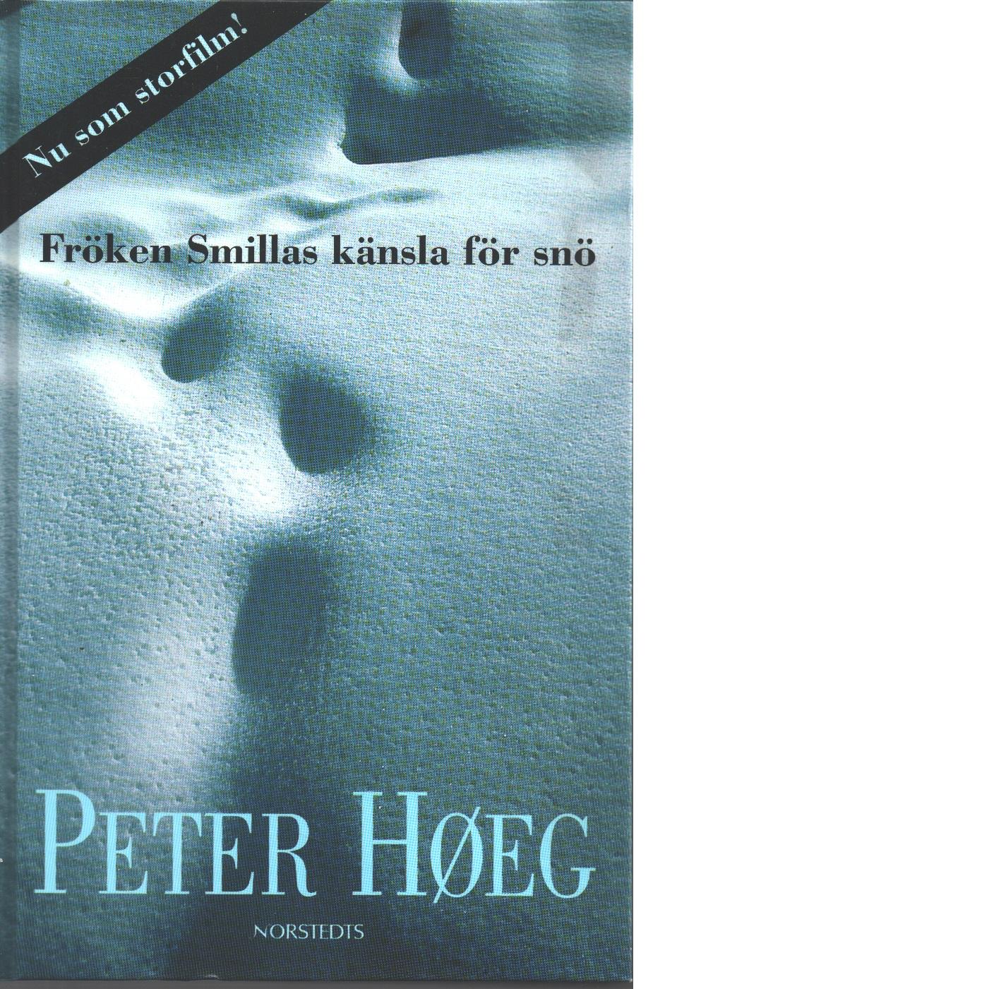 Fröken Smillas känsla för snö - Høeg, Peter