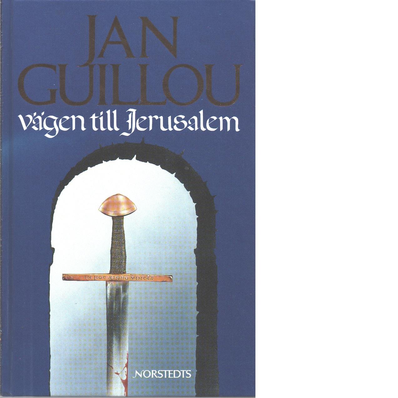 Vägen till Jerusalem - Guillou, Jan