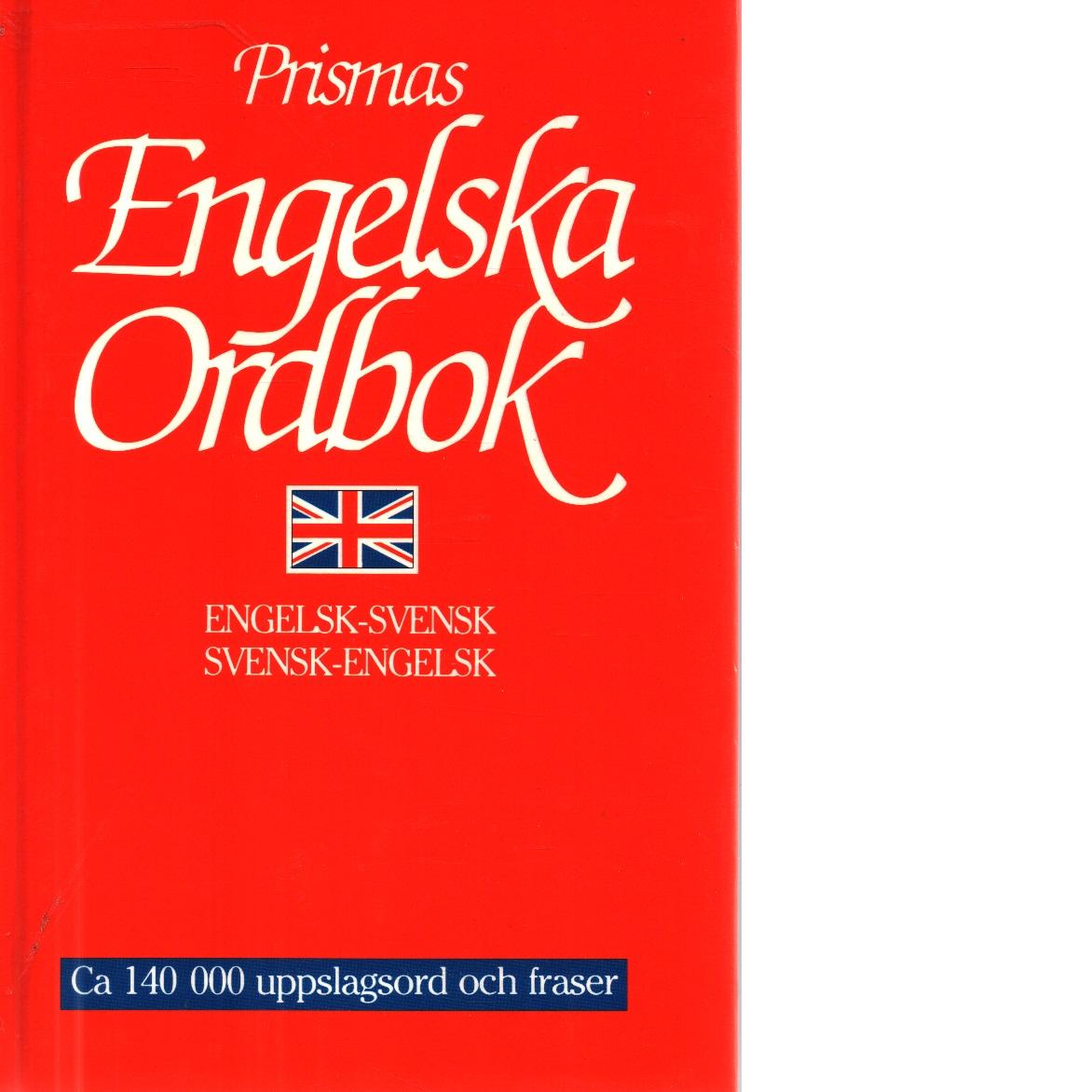 Prismas engelska ordbok : engelsk-svensk, svensk-engelsk : [ca 140000 uppslagsord och fraser] - Red.