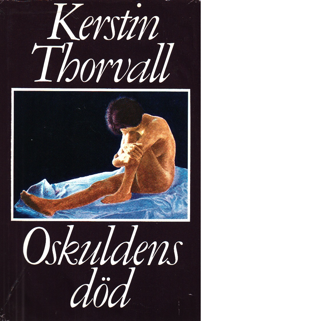 Oskuldens död - Thorvall, Kerstin