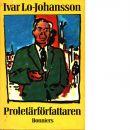 Proletärförfattaren : självbiografisk berättelse - Lo-Johansson, Ivar